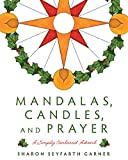 img - for Mandalas, Candles, and Prayer: A Simply Centered Advent book / textbook / text book