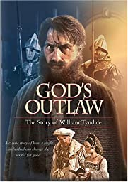 God\'s Outlaw: The Story of William Tyndale