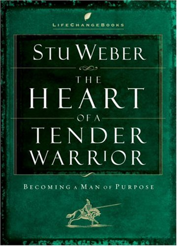 Download The Heart of a Tender Warrior: Becoming a Man of Purpose (Life Change Books) pdf epub