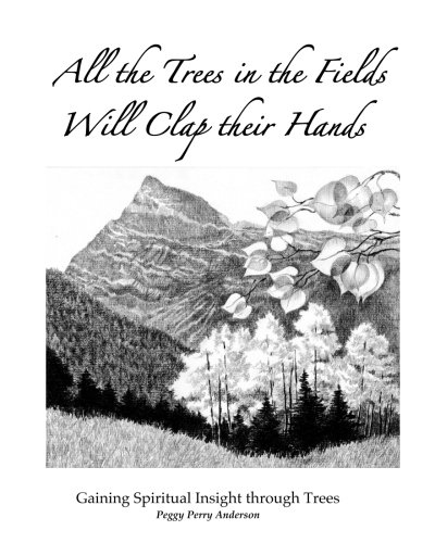 All the Trees in the Fields Will Clap Their Hands: Gaining Spiritual Insight through Trees