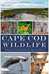 Cape Cod Wildlife:: A History of Untamed Forests, Seas and Shores Paperback