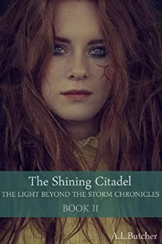 The Shining Citadel - The Light Beyond the Storm Chronicles Book II by [Butcher, Alexandra]