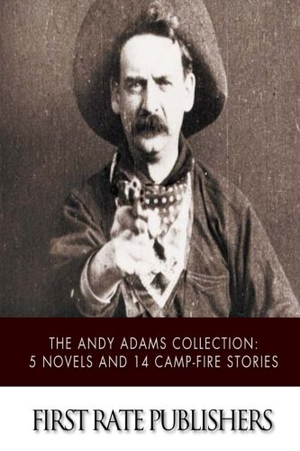 Download The Andy Adams Collection: 5 Novels and 14 Camp-Fire Stories pdf epub
