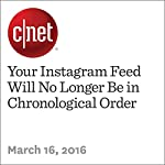 Your Instagram Feed Will No Longer Be in Chronological Order | Lance Whitney