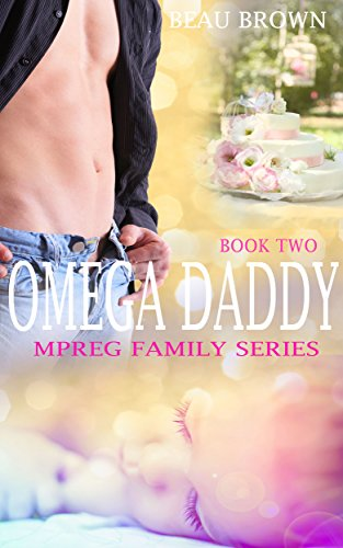 Omega Daddy: An Mpreg Romance (Mpreg Family Series Book 2)