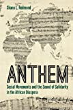 Download Anthem: Social Movements and the Sound of Solidarity in the African Diaspora in PDF ePUB Free Online