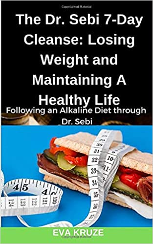 The Dr  Sebi 7-Day Cleanse: Losing Weight and Maintaining A Healthy