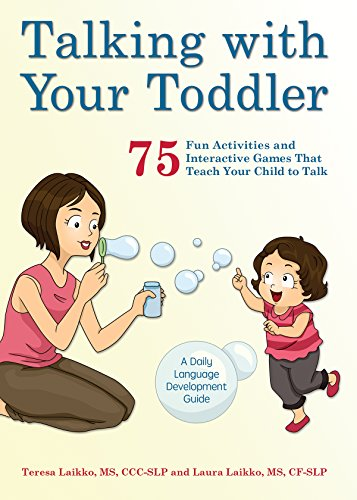Talking with Your Toddler: 75 Fun Activities and Interactive Games that Teach Your Child to Talk by Laikko Teresa