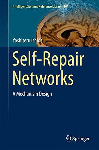 Self-Repair Networks: A Mechanism Design (Intelligent Systems Reference Library)