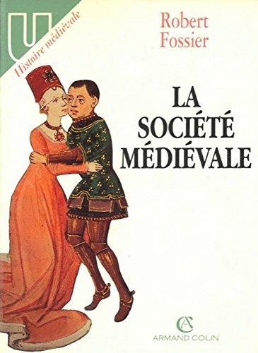 La société médiévale (U. Histoire médiévale) (French Edition)