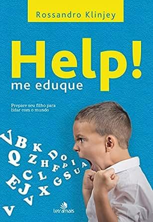 Help! me eduque: Prepare seu filho para lidar com o mundo