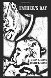 Father's Day, Jason S. Glenn and Ronald L. Glenn, 0976714647