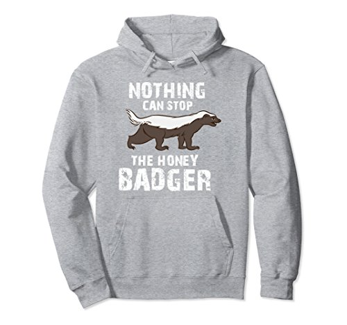 Unisex Nothing Can Stop The Honey Badger Hoodie Medium Heather (Badger Hooded Sweatshirt)