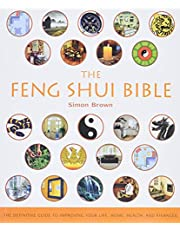 The Feng Shui Bible: The Definitive Guide to Improving Your Life, Home, Health, and Finances (Volume 4)