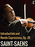 Saint-Saens: Introduction and Rondo Capriccioso, Op. 28