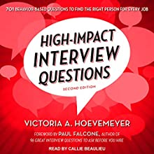 High-Impact Interview Questions: 701 Behavior-Based Questions to Find the Right Person for Every Job Audiobook by Victoria A. Hoevemeyer, Paul Falcone Narrated by Callie Beaulieu