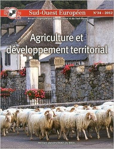 Livres gratuits Sud-Ouest Européen, N° 34, 2012 : Agriculture et développement territorial pdf epub