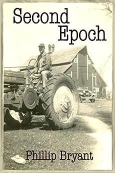 Second Epoch: A Speculative Suspense Novel (Epochs Book 1) by [Bryant, Phillip]