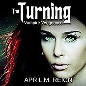 Vampire Vengeance: The Turning Series, Book 3 | April M. Reign