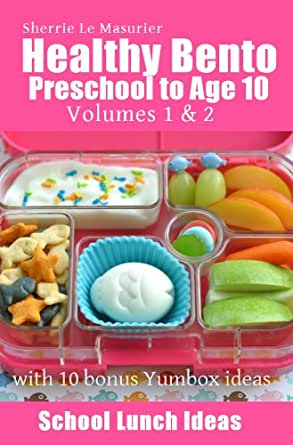 healthy bento preschool to age 10 school lunch ideas ebook sherrie le masurier. Black Bedroom Furniture Sets. Home Design Ideas