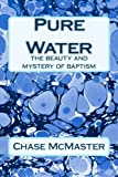 Pure Water, Chase McMaster, 148107847X