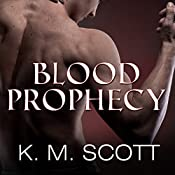 Blood Prophecy - with the Short Stories 'Forbidden Fruit' and 'His Love': Sons of Navarus, Book 4 | Gabrielle Bisset, K. M. Scott