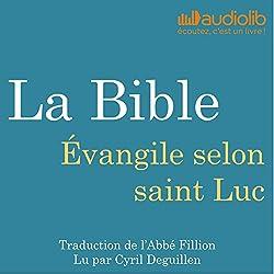 La Bible : Évangile selon saint Luc