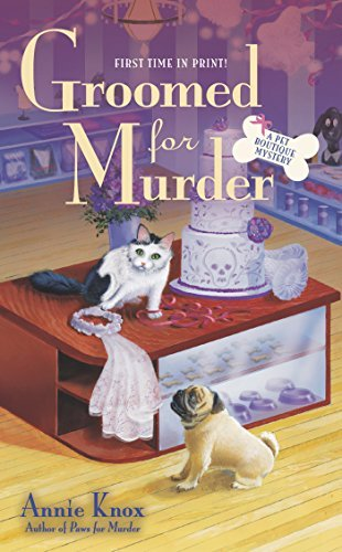 Groomed for Murder: A Pet Boutique Mystery by Annie Knox (2014-09-02)