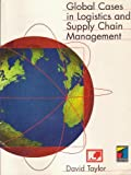Global Cases in Logistics and Supply Chain Management, , 0415125898