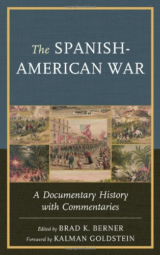 The Spanish-American War: A Documentary History with Commentaries