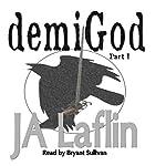 demiGod: Part I: demiGod Rising, Book 1 | JA Laflin