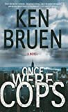 Once Were Cops, Ken Bruen, 0312540175