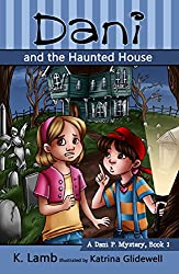 Dani and the Haunted House (A Dani P. Mystery Book 1)