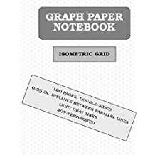 Isometric Graph Paper Notebook: 120 pages (1/4 inch distance between lines)