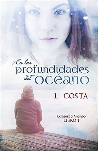 En las profundidades del oceano: Volume 1 Bilogia Oceano y Viento: Amazon.es: L. Costa, Alexia Jorques: Libros