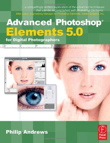 Advanced Photoshop Elements 5.0 for Digital Photographers -