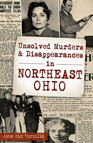 Unsolved Murders & Disappearances in Northeast Ohio (Murder & Mayhem)