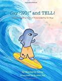 """Say """"NO!"""" and TELL!: Daxton's Creative View of Personal Safety for Boys"""