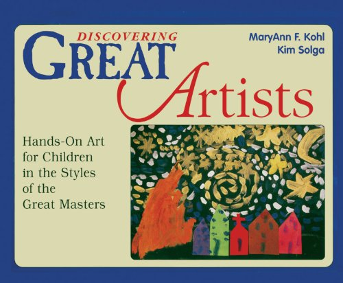 Discovering Great Artists: Hands-On Art For Children In The Styles Of The Great Masters (Turtleback School & Library Binding Edition) (Bright Ideas for Learning) by Turtleback Books