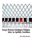 Ensayo Hista Rico Etimola Gico Filola Gico Sobre Los Apellidos Castellanos, Josac Godoy Alcaintara, 0554806835