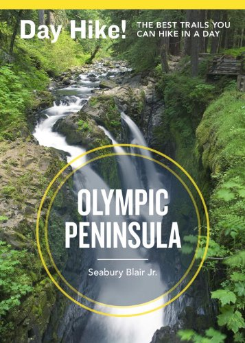 Day Hike! Olympic Peninsula, 3rd Edition: The Best