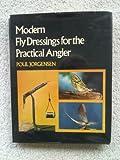 Modern Fly Dressings for the Practical Angler, Poul Jorgensen, 0876912242