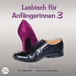 Damenwahl (Lesbisch für Anfängerinnen 3) Hörbuch