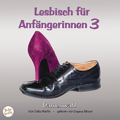 Damenwahl (Lesbisch für Anfängerinnen 3) [Hörbuch-Download]