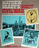 img - for Mathew Brady's Illustrated History of the Civil War book / textbook / text book