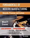 Fundamentals of Modern Manufacturing Materials Processes and Systems 5E Binder Ready Version, Groover, 1118393678