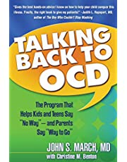 """Talking Back to OCD: The Program That Helps Kids and Teens Say """"No Way"""" - and Parents Say """"Way to Go"""""""