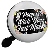 Small Bike Bell Floral Border A Poop is a Wish Your Fart Makes - NEONBLOND