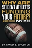 Why Are Student Athletes Funding Your Future?
