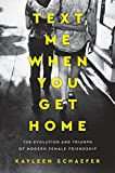 #8: Text Me When You Get Home: The Evolution and Triumph of Modern Female Friendship